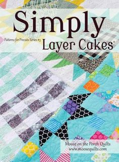 Layer Cake Quilt Pattern Book : Simply Moderne Magazine - Issue No 4 - QM SM4 Quilts ...