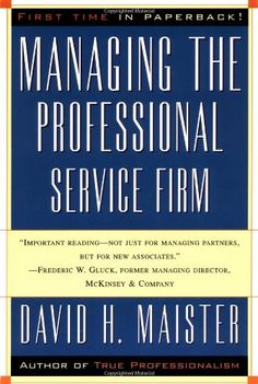Managing The Professional Service Firm by David H. Maister https://smile.amazon.com/dp/0684834316/ref=cm_sw_r_pi_dp_x_kAr5xbAK0HG68