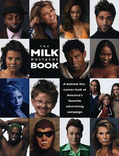 """The Milk Mustache Book: A Behind-The-Scenes Look At America's Favorite Advertising Campaign"" by Jay Schulberg --- Where's your moustache? The complete collection of ""Got Milk?"" ads that won the hearts of millions and some new ones revealed for the first time! You'll see the spoofs and rip-offs. You'll learn the inside story of how this captivating series came to be, go behind-the-scenes to the photo shoots, and discover the secrets of those famous moustaches. GOODREADS SCORE: 5/5 Stars"