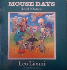 Mouse Days: A Book of Seasons, by Leo Lionni