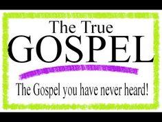 The True Gospel (the way) The Gospel you have never heard