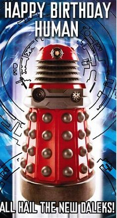 Official Doctor Who Birthday Card - Happy Birthday Human Doctor Who Happy Birthday, Doctor Who Party, Doctor Who Dalek, Geek Birthday, Happy Birthday Funny, Happy Birthday Cards, It's Your Birthday, Birthday Wishes, 11th Doctor