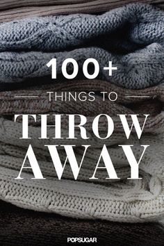 Instead of setting aside a huge block of time to take care of months' or years' worth of clutter, take baby steps by throwing away only one type of item a day. And by throwing away, I mean recycling, selling, donating, or — as the last resort — trashing.
