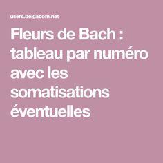 Fleurs de Bach : tableau par numéro avec les somatisations éventuelles Gaia, Boutique, Healthy Life, Naturopathy, Bach Flowers, Fibromyalgia, Psychology, Healthy Living