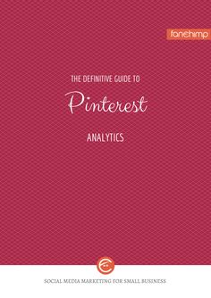 The Definitive Guide to Pinterest Analytics for #PINTEREST #SMALL BUSINESS