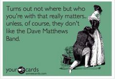Kicked to the curb if you don't love DMB