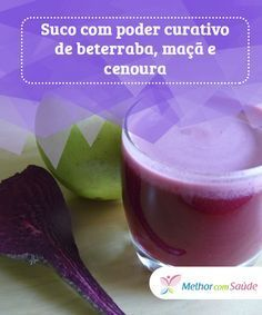 Suco de #beterraba, maçã e cenoura O #suco de beterraba, #maçã e #cenoura é considerado um dos mais saudáveis e #curativos que existem. Confira como é fácil e econômico de preparar.
