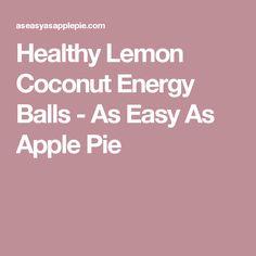 Healthy Lemon Coconut Energy Balls - As Easy As Apple Pie