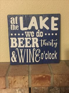 At the lake we do beer thirty and wine o'clock - Made by Farmhouse Clutter  Handmade from reclaimed wood https://www.facebook.com/farmhouseclutter/posts/387480101627673