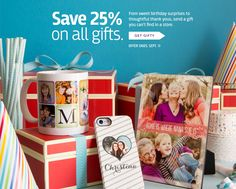 Save 25% on all gifts and get your thoughtful on. Make personalized gifts you can't find in a store. Click to save. Ends Sept. 11