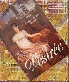 Annemarie Selinko har skrivit en roman om Desirée, hustru till kung Karl XIV Johan och drottning av Sverige.