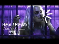 Harley Quinn | Heathens [0.6k] - YouTube