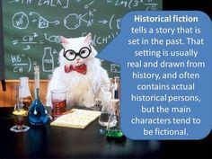 Listen to Professor Kitteh explain Historical Fiction!