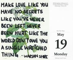 make love like you have no secrets. like you've never been left. never been hurt. like the world don't owe you a single wretched thing. -- warsan shire Fabulous Quotes, Sweet Love Quotes, Love Quotes Poetry, Love Others, Poetry Books, Beautiful Words, Inspire Me, Wise Words, It Hurts