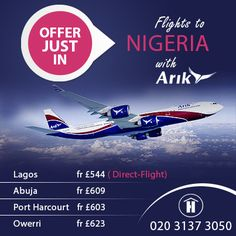 Fly to Nigeria with Arik Air Special flight deals. Valid for travel between 01-05-2014 to 30-06-2014. Dial 02031373050 to book now.  *Limited seat availability. **Direct-flight only for Lagos