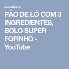 PÃO DE LÓ COM 3 INGREDIENTES, BOLO SUPER FOFINHO - YouTube