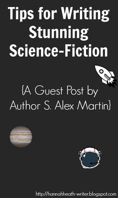 Tips for Writing Stunning Science-Fiction: A Guest Post by Author S. Alex Martin - Explaining the ins and outs of writing good sci-fi, author S. Alex Martin covers topics such as space travel, technology, planets, and character building. You don't want to miss out on this thought-provoking, helpful post!