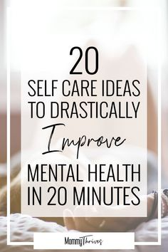 Self Care Ideas For Moms - Self Care for Mental Health - Quick Self Care Ideas - 20 Self Care Ideas To Drastically Improve Mental Health In 20 Minutes Mental Health Check, Improve Mental Health, Health Resources, Health Tips, Small Steps Quotes, How To Better Yourself, Improve Yourself, Parenting Done Right, Ways To Be Happier