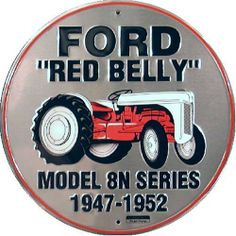 Ford Red Belly Model 8N Red Tractor Retro Vintage Die-Cut Round Tin Sign by Poster Revolution, http://www.amazon.com/dp/B000FTYY1C/ref=cm_sw_r_pi_dp_vcq6qb0HM6CX9