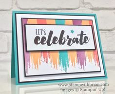 i like that background idea Happy Celebrations, Stampin' Up!, Brian King, celebration card, FabFri106