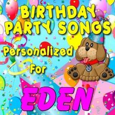 Birthday Party Songs - Personalized For Eden: Personalized Kid Music: MP3 Downloads