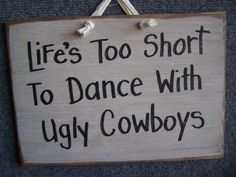 Ideas For Quotes Short Mottos Signs Thats The Way, That Way, Quotes To Live By, Me Quotes, Funny Sayings, Wisdom Quotes, Short Mottos, Cowboys Sign, Hot Cowboys