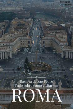 Basílica de São Pedro em Roma: Como Visitar, Dicas e Informações