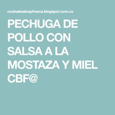 PECHUGA DE POLLO CON SALSA A LA MOSTAZA Y MIEL CBF@