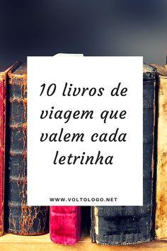 Livros de Viagem escritos por brasileiros que te deixarão com vontade de viajar o quanto antes.