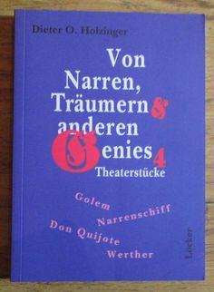 Von Narren Träumen und anderen Genies Vier Theaterstücke - Dieter Holzinger Cover, Books, Ebay, Don Quixote, Prints, Libros, Book, Blankets, Book Illustrations
