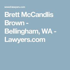 Brett McCandlis Brown - Bellingham, WA - Lawyers.com