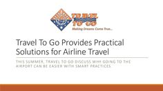 Travel To Go Discusses why going to the airport can be easier with smart practices. Read here to find out more!