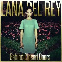 Lana Del Rey #LDR #Behind_Closed_Doors
