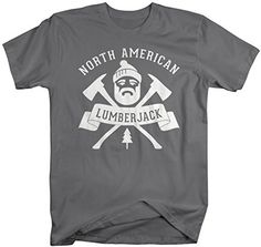 Lumberjacks have one of the most difficult labor intensive jobs! Show your woodsman/woodswoman you appreciate their hard work with a custom t-shirt! This shirt reads 'North American Lumberjack' and fe