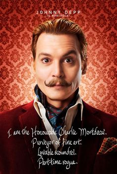 Looking forward to the new 2015 movie in which Johnny Depp is Mortdecai.  Purveyor of fine art. Lovable scoundrel. Part-time rogue.  And NO, he does NOT need help with his bags.