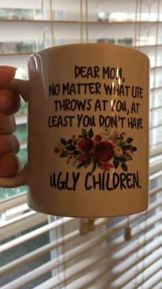 Ugly Children Mom Mug Gorgeous mug for mom. Perfect Christmas gift for mom, birt. - Ugly Children Mom Mug Gorgeous mug for mom. Perfect Christmas gift for mom, birthday, Mother's Da -