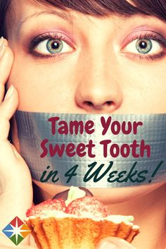 Have a sweet tooth and can't seem to get rid of it? We have a 4 week plan to help you kick sugar to the curb for good and improve your health