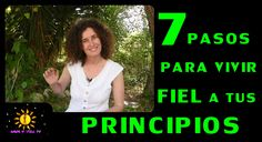 7 Pasos para vivir fiel a tus principios