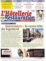 L'Hôtellerie Restauration : Le journal N° 3394 - 15 mai 2014 Saisonniers le casse tête du logement
