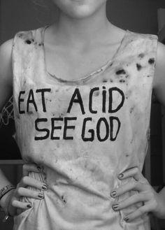 >> eat acid, see god // words Steam Punk, Rockabilly, Mode Punk, Estilo Rock, Hipster, Kawaii, Favim, Tumblr, T Shirts For Women