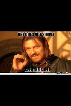 This is how I felt when hubby mentioned selling the jeep at one point!