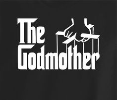 The Godmother shirt for that great godmother of your child. We have a whole series. Godfather, Grandfather, Grandmother, Bride, Groom, Aunt