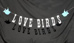Love Birds. Photo Booth Garland - Photobooth - Photo Prop - Customizable. $13.00, via Etsy.
