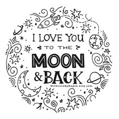 I Love You to the Moon and Back print - handlettered print, illustrated print, nursery art, nursery Love Coloring Pages, Printable Adult Coloring Pages, Coloring Books, Nursery Artwork, Nursery Decor, Room Decor, Positive Energie, Doodle Quotes, Hand Lettering Art