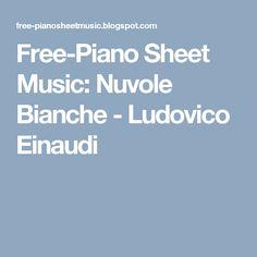 Free-Piano Sheet Music: Nuvole Bianche - Ludovico Einaudi