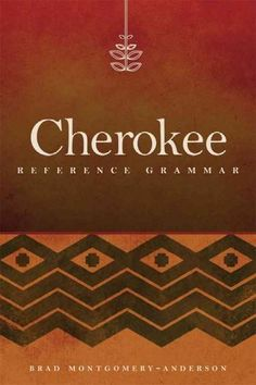 The most up date Cherokee Grammar book, written by Brad Montgomery-Anderson. Cherokee Language, Culture & The Non-Reservation Indian Experience Cherokee Words, Cherokee Language, Cherokee Tribe, Cherokee Indians, Cherokee Symbols, Native American Fashion, Native American History, Native American Indians, Native Americans