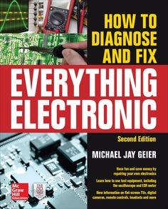 """Read """"How to Diagnose and Fix Everything Electronic, Second Edition"""" by Michael Jay Geier available from Rakuten Kobo. A Fully Revised Guide to Electronics Troubleshooting and Repair Repair all kinds of electrical products, from modern dig. Electrical Engineering Books, Electronic Engineering, Electrical Wiring, Electronic Circuit, Electrical Breakers, Electrical Symbols, Engineering Courses, Electronic Schematics, Electronics Basics"""