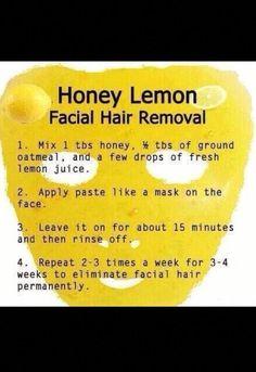 Honey Lemon Facial Hair Remover ������������ #HairRemovalLaser #FacePeelMask Natural Facial Hair Removal, Face Hair Removal, Hair Removal Diy, Permanent Hair Removal, Removal Tool, Lemon Honey Facial, Honey Lemon, Lemon Hair, Female Facial Hair