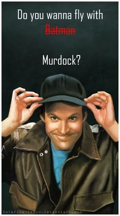Howling Mad Murdock - The A Team