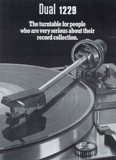 "3345rpmz: • Catalogues • ⋅ Dual 1229, 1972 ⋅ ""The Turntable for People Have you are very serious about Their Record Collection"""